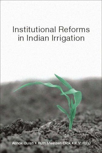 Institutional Reforms in Indian Irrigation 1st Edition by Gulati, Ashok; Meinzen-Dick, Ruth S; Raju, K V published by Sage Publications Pvt. Ltd Hardcover http://www.newlimitededition.com/institutional-reforms-in-indian-irrigation-1st-edition-by-gulati-ashok-meinzen-dick-ruth-s-raju-k-v-published-by-sage-publications-pvt-ltd-hardcover/