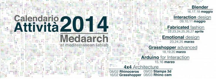 La carrellata delle #attività formative promosse e organizzate dalla #Medaarch per l'anno 2014.   #formazione #grasshopper #rhinoceros #rhinocam #arduino #stampa3D #blender #epoc #fabrication #fashion #design #workshop #corsi