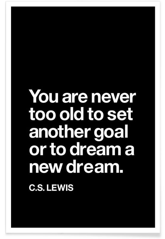 You Are Never Too Old to Set Another Goal als Premium Poster von THE MOTIVATED TYPE | JUNIQE