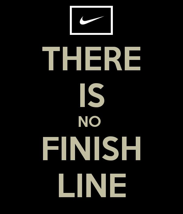 'THERE IS NO  FINISH LINE' Poster