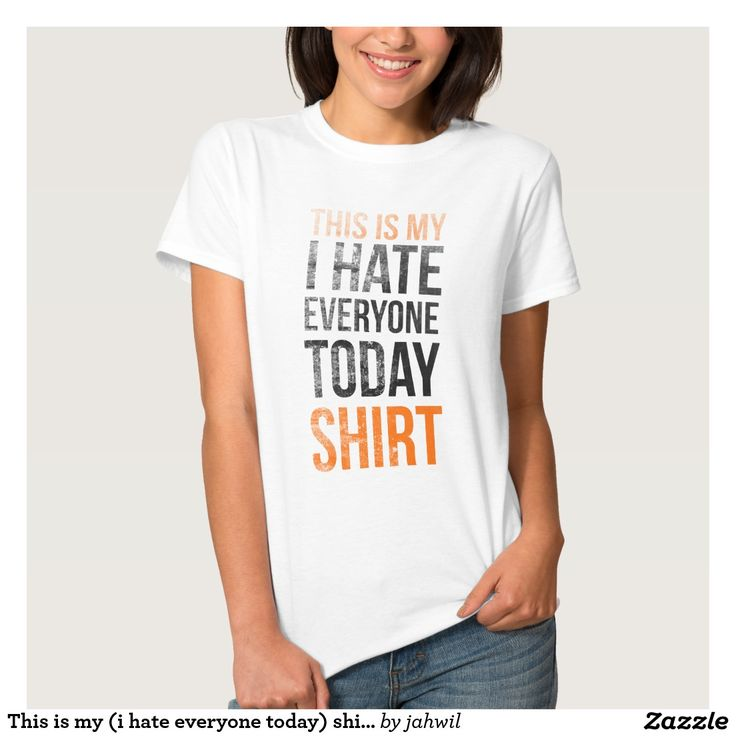 #Thisismyihateeveryonetodayshirt #tshirt #funnytshirt This is my (i hate everyone today) shirt
