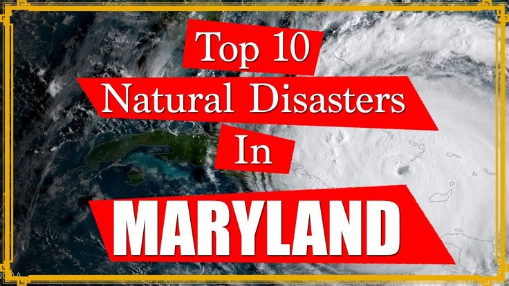 Top 10 Natural Disasters in Maryland