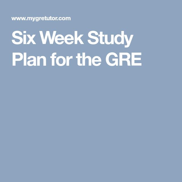 Six Week Study Plan for the GRE