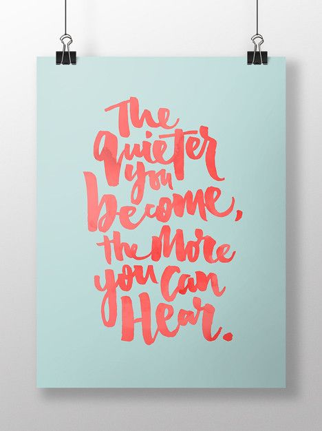 Art Print - The quieter you become, the more you can hear