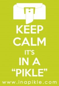 KEEP CALM IT IS IN A PIKLE