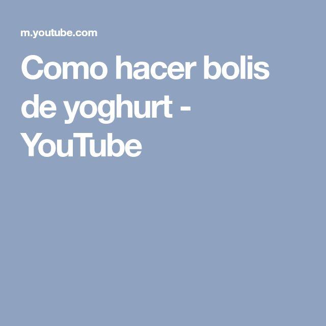 Como hacer bolis de yoghurt - YouTube