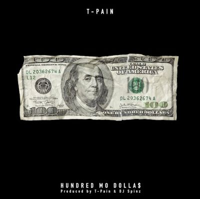 LEGIT MUSIC: T-Pain  Hundred Mo Dollas