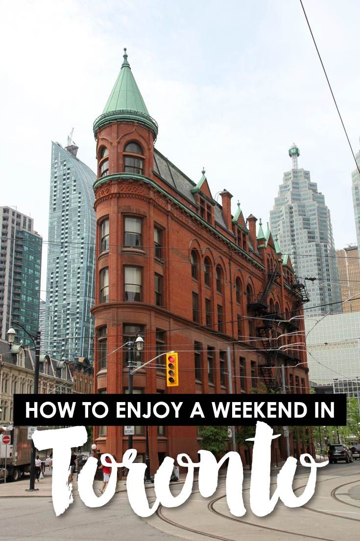 How To Enjoy A Weekend In Toronto 2 Day Itinerary Toronto