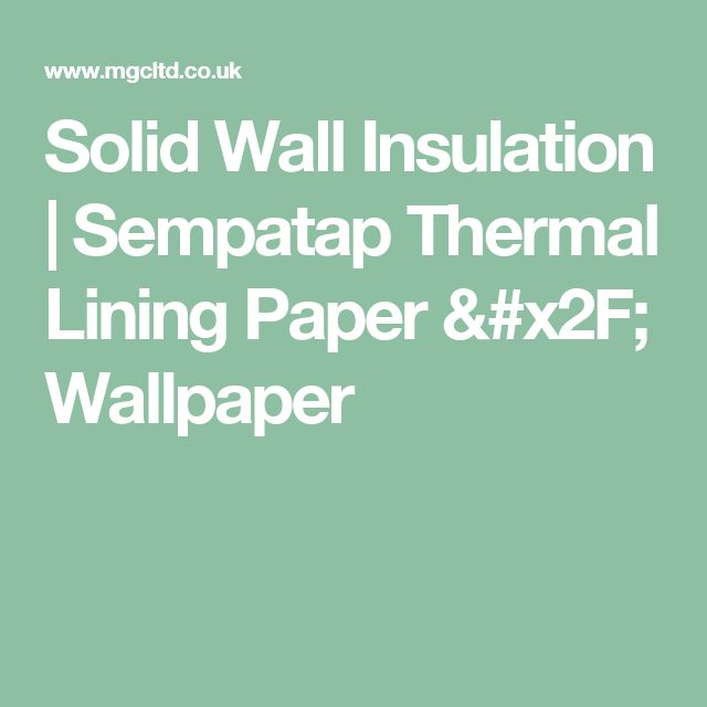 Solid Wall Insulation | Sempatap Thermal Lining Paper / Wallpaper