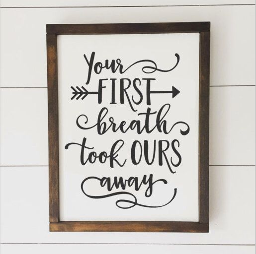 Your First Breath Took Ours Away // Framed Wood Sign // Nursery Decor // Farmhouse Decor // Rustic Wood Sign // Farmhouse Sign by HBHomeDecor on Etsy https://www.etsy.com/listing/489415296/your-first-breath-took-ours-away-framed