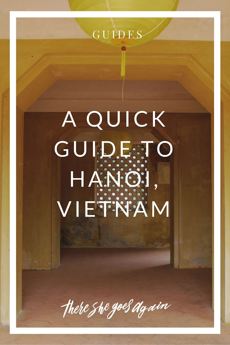 Check out our quick guide to Hanoi, Vietnam's capital and an important city throughout its history, from the dynastic times to present times. via @thshegoesagain