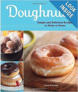 Doughnuts: Simple and Delicious Recipes to Make at Home (Lara Ferroni). It includes recipes for sopaipillas and malasadas!