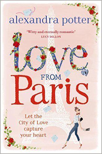 Love from Paris eBook: Alexandra Potter: Amazon.co.uk: Kindle Store