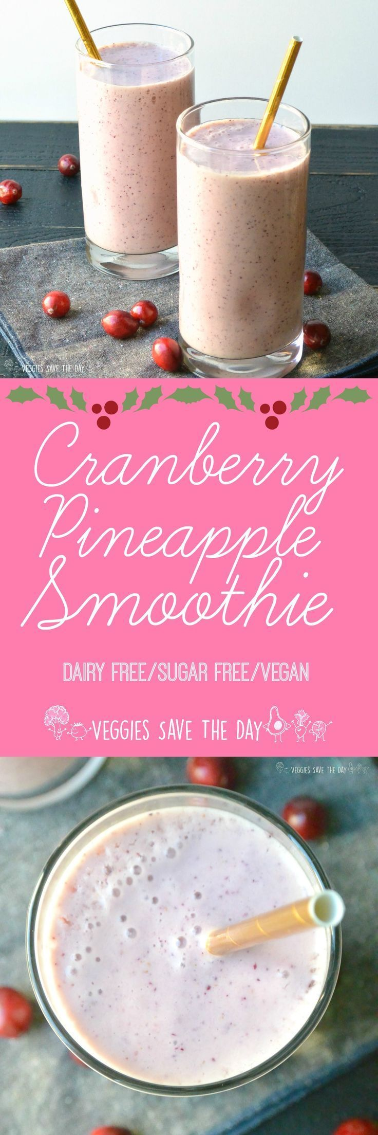 Combine fresh or frozen cranberries with pineapple to make a refreshing and healthy sugar-free smoothie!