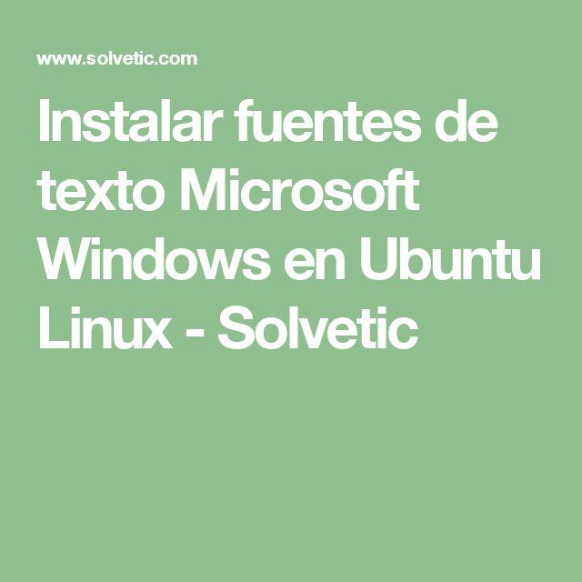 Instalar fuentes de texto Microsoft Windows en Ubuntu Linux - Solvetic