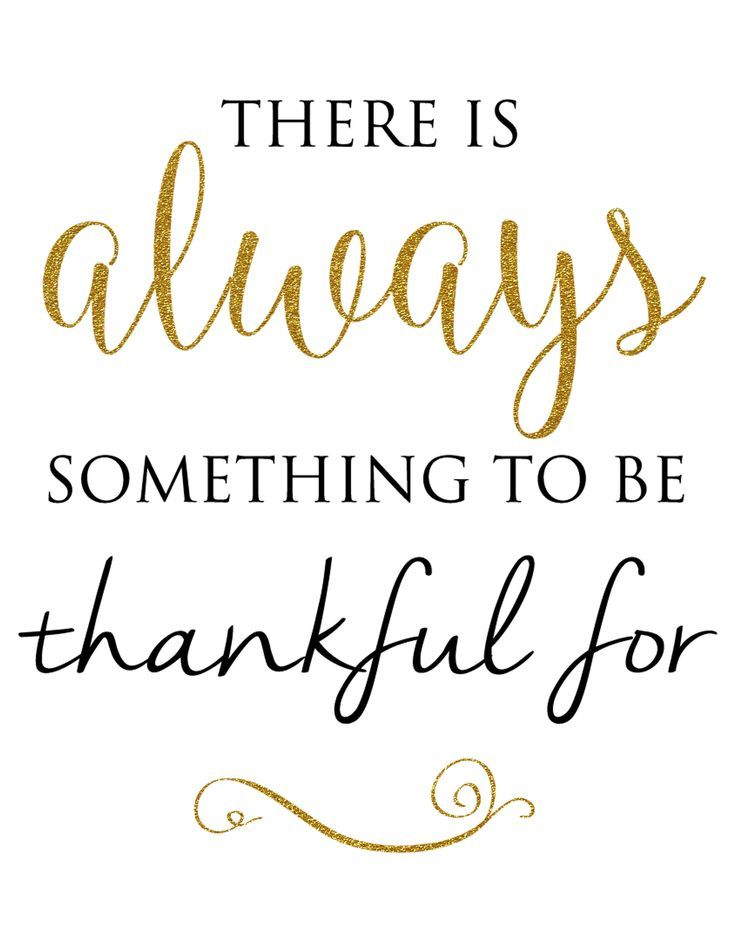 """There is Always something to be Thankful for"" Free printable from http://TheBestUnexpected.com"