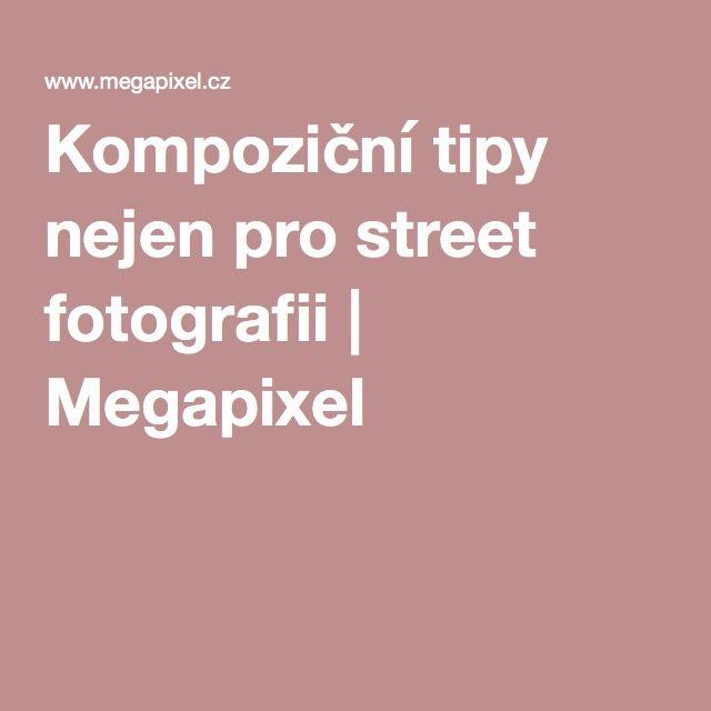 Kompoziční tipy nejen pro street fotografii | Megapixel