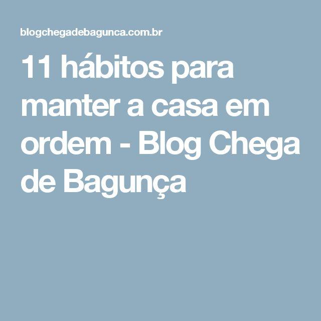 11 hábitos para manter a casa em ordem - Blog Chega de Bagunça