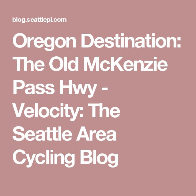 Oregon Destination: The Old McKenzie Pass Hwy - Velocity: The Seattle Area Cycling Blog