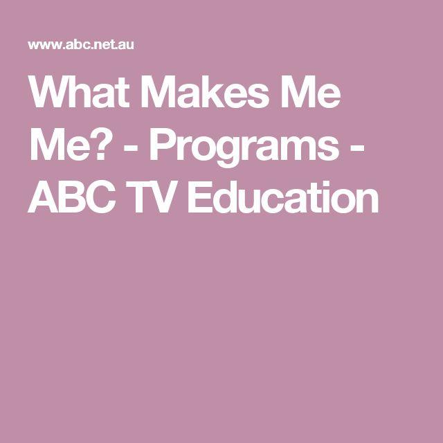 What Makes Me Me? - Programs - ABC TV Education