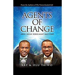 #BookReview of #AgentsofChange from #ReadersFavorite - https://readersfavorite.com/book-review/agents-of-change  Reviewed by Maureen Dangarembizi for Readers' Favorite  Agents of Change: Arise, Shine; Your Light Has Come! by Kay Taiwo and Olu Taiwo is a non fiction Christian book. The authors seek to equip the modern day Christian with good, old fashioned Bible principles to better navigate this ever changing century. They mainly seek to answer one of today's most pertinent questions: Who am