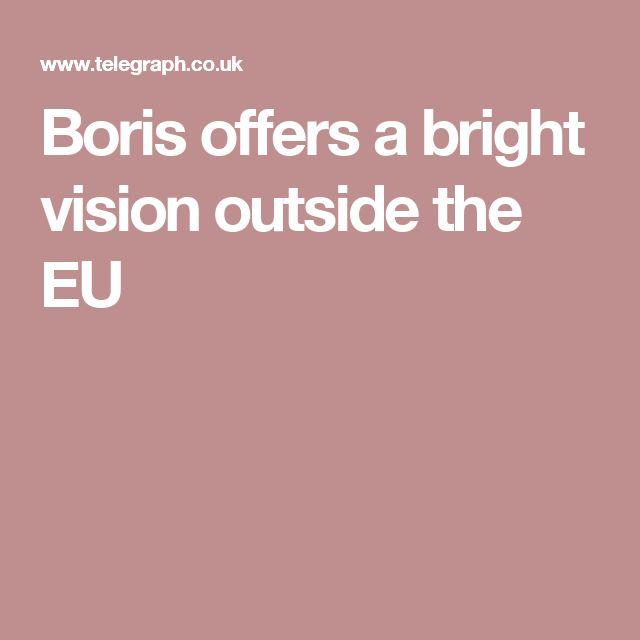 Boris offers a bright vision outside the EU