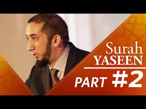 A Perfect Messenger (Surah Yaseen) - Nouman Ali Khan - Part 2 - YouTube