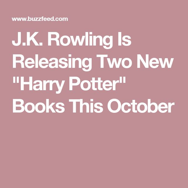 "J.K. Rowling Is Releasing Two New ""Harry Potter"" Books This October"