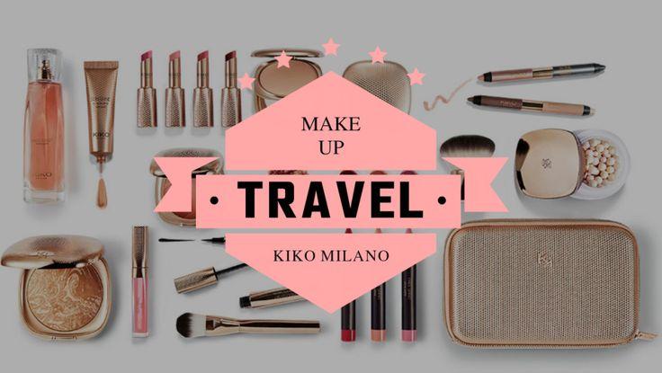 Make up viaggio: una limited edition Kiko per il trucco da viaggio perfetto