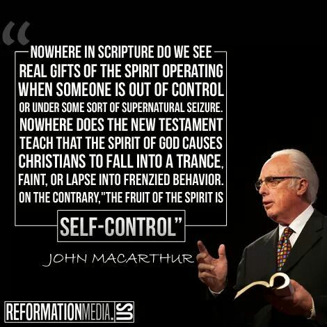 christian quotes | John MacArthur quotes | pentecostals | charismatic movement | self-control