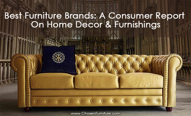 Best Furniture Brands 2020 A Consumer Report Chosenfurniture