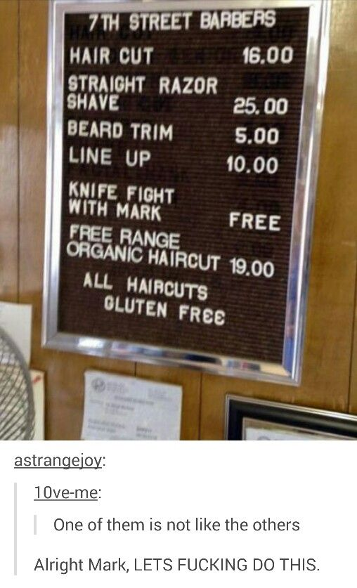 Is no one going to mention the Gluten Free option? Like yup! Emma we can be here it's a gluten free hair place. Get yo ass in here bitch. We are cutting your god damn hair. Geez.