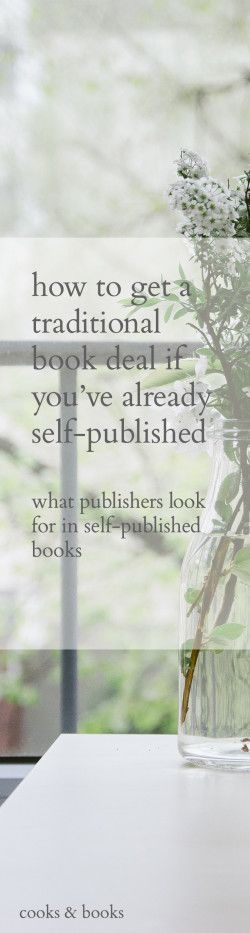 Have you self-published a book but might still be interested in getting a traditional book deal? Here are the 5 things a literary agent or publisher will look for, plus one real-life success story of a self-published author who got a book picked up by a traditional publisher!: