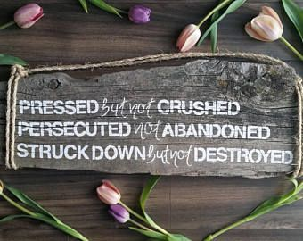 """""""Pressed but not crushed, persecuted not abandoned, struck down but not destroyed.""""  Reclaimed Wood Sign, 2 Corinthians 4:8-9, Christian Art, Bible Art"""