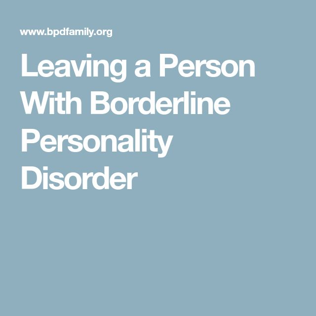 Leaving a Person With Borderline Personality Disorder