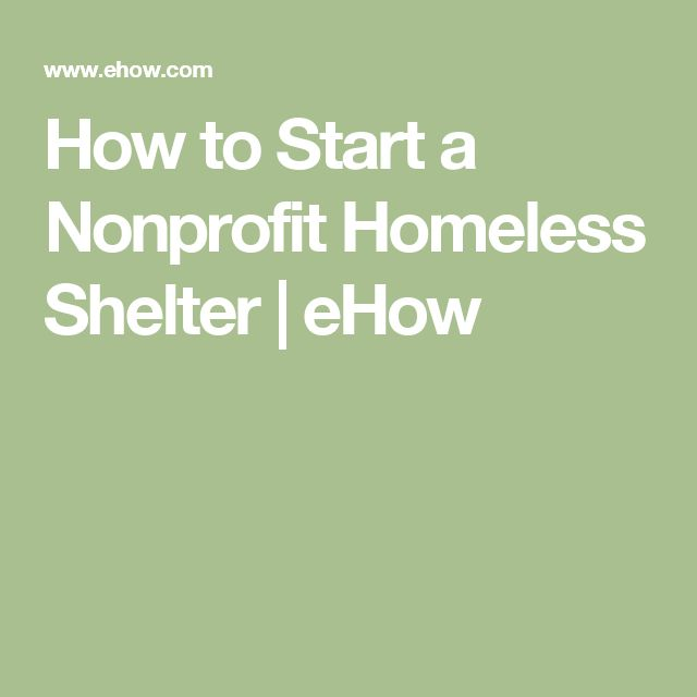 How to Start a Nonprofit Homeless Shelter | eHow