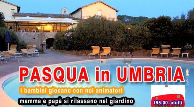 Pasqua 2014 in Umbria Offerta Bambini Gratis