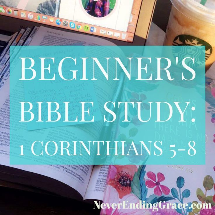 Beginner's Bible Study | 1 Corinthians 5-8 - Never Ending Grace - Take a deeper look into 1 Corinthians with this simple Bible Study Guide for beginners !