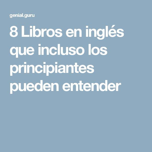 8 Libros en inglés que incluso los principiantes pueden entender