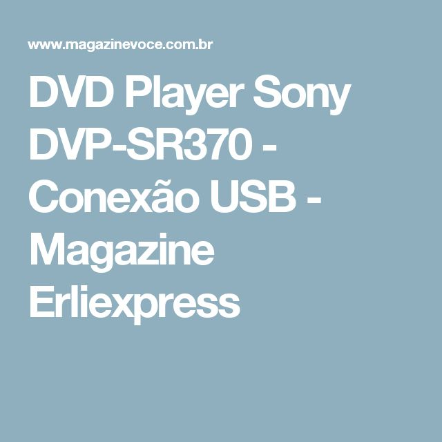 DVD Player Sony DVP-SR370 - Conexão USB - Magazine Erliexpress