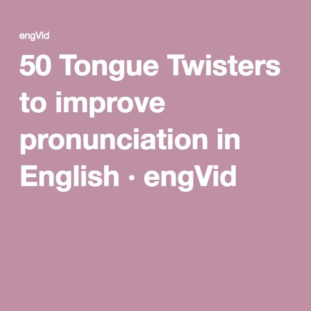 50 Tongue Twisters to improve pronunciation in English · engVid