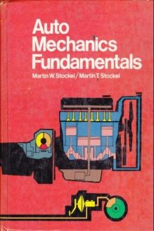 Auto Mechanics Fundamentals  How and Why of the Design, Construction, and Operation of Automotive Units, 978-0870067709, Martin T. Stockel, Goodheart-Willcox Pub; 2 Sub edition