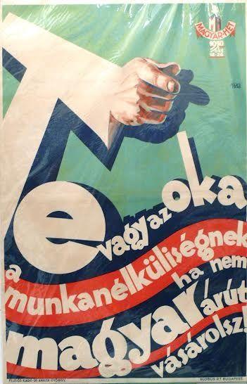 Jeges Ernő (1898-1956) - Te vagy az oka a munkanélküliségnek ha nem magyar árut vásárolsz!, 1930