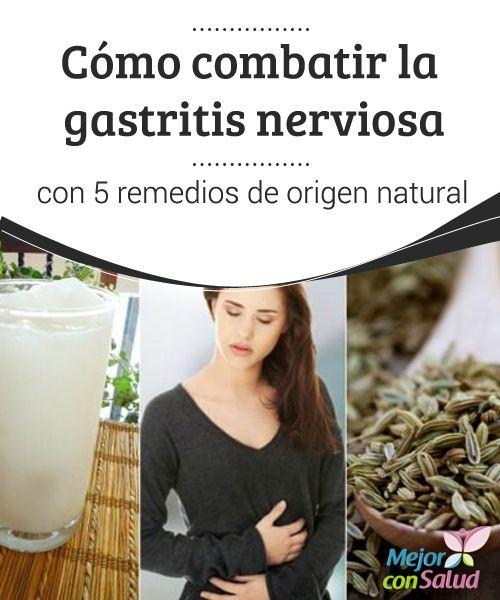 Cómo combatir la #gastritis nerviosa con 5 #remedios de origen natural   La gastritis nerviosa puede producirse debido al estrés, la #ansiedad y los nervios. Conoce 5 remedios de origen natural para frenar sus síntomas. #RemediosNaturales