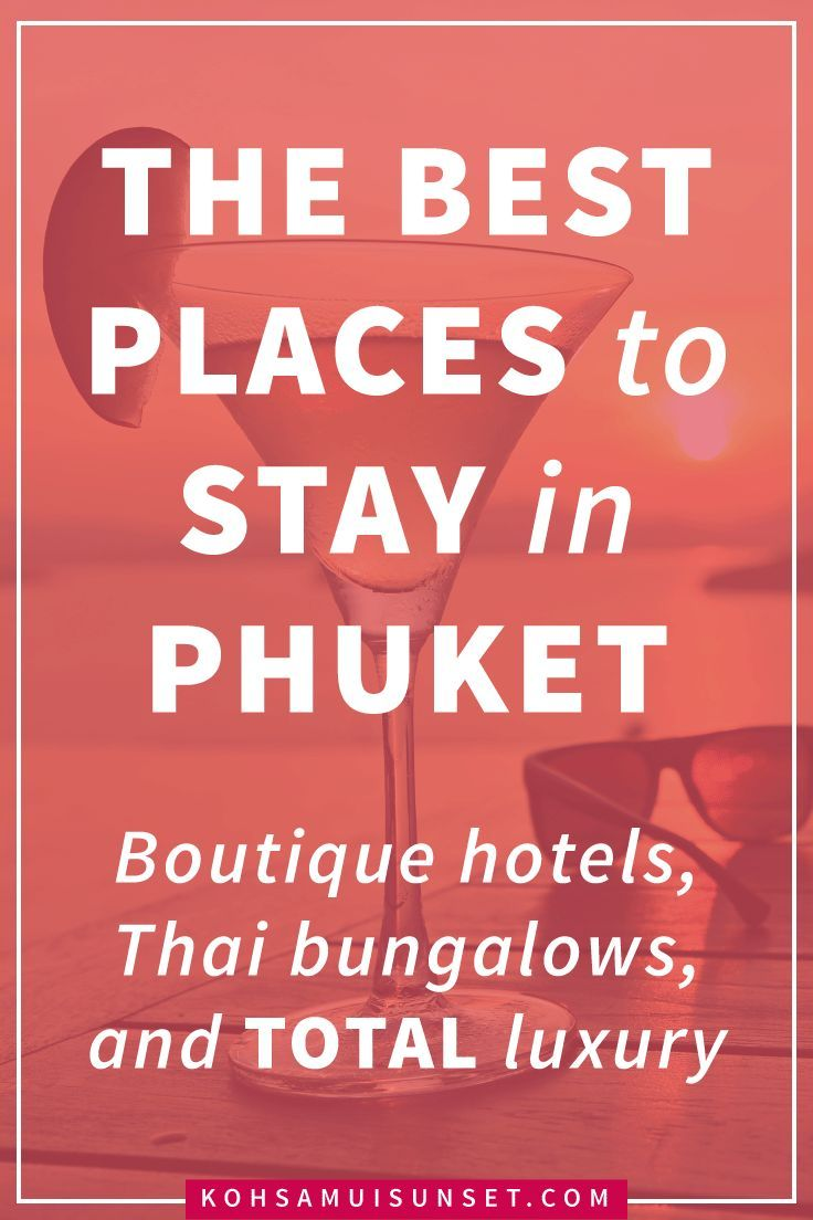 Where to stay in Phuket? Phuket's best boutique hotels, Thai bungalow hotels and total luxury accommodation – Click through to read more