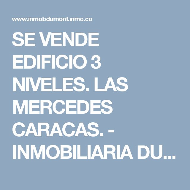 SE VENDE EDIFICIO 3 NIVELES. LAS MERCEDES CARACAS. - INMOBILIARIA DUMONT