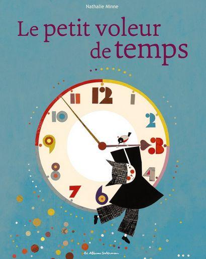 Le petit voleur de temps : un livre poétique et tendre pour tous les enfants amoureux qui trouvent que le temps passe si lentement sans leur amoureux/se.
