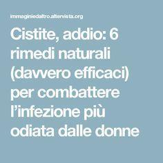 Cistite, addio: 6 rimedi naturali (davvero efficaci) per combattere l'infezione più odiata dalle donne