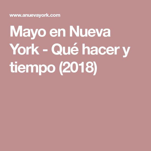 Mayo en Nueva York - Qué hacer y tiempo (2018)