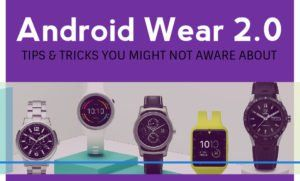 10 New Android Wear 2.0 Tips and Tricks
